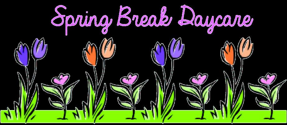 Spring Break Daycare